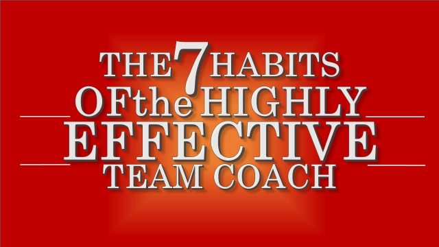 7 habits of the highly effective team coach