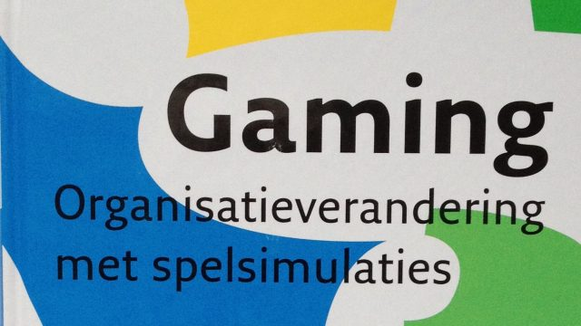 Gaming- Organisatieverandering met spelsimulaties. De Caluwé, Stoppelenburg en Geurts